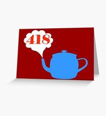 418: I'm a teapot Greeting Card