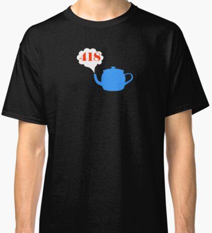 418: I'm a teapot Classic T-Shirt