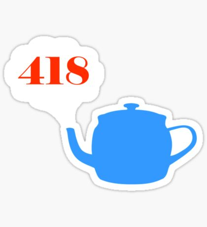 418: I'm a teapot Sticker