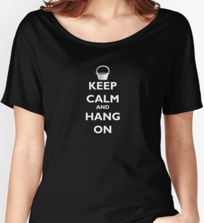 Keep Calm and Hang On (white) Women's Relaxed Fit T-Shirt