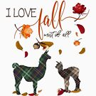 Llama Lovers - I Love Fall Most of All  by IconicTee