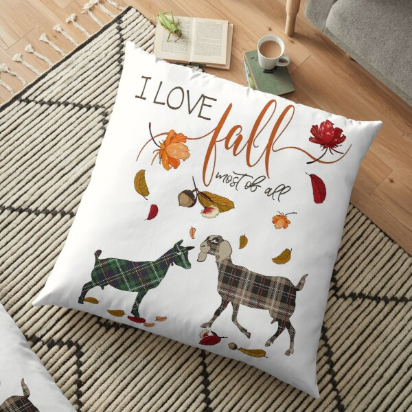 Goat Lovers - I Love Fall Most of All  Floor Pillow