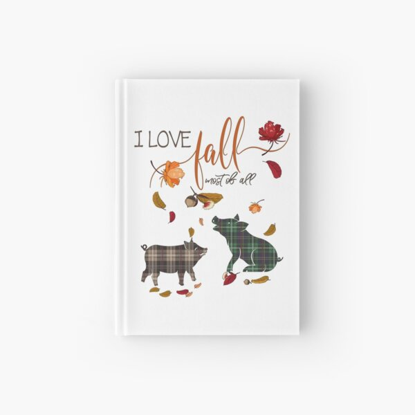 Pig Lovers - I Love Fall Most of All  Hardcover Journal