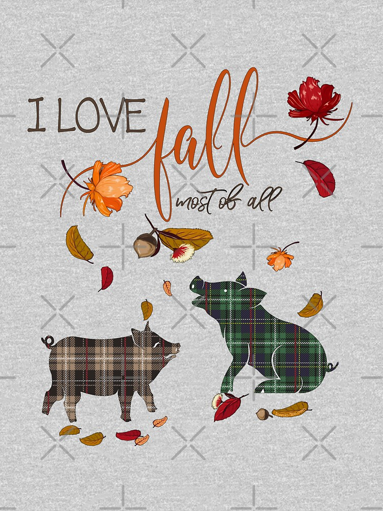 Pig Lovers - I Love Fall Most of All  by IconicTee