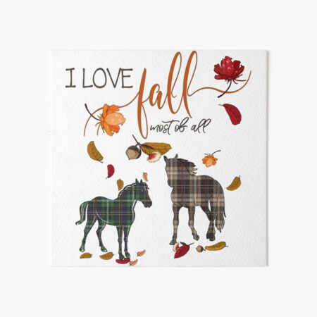 Horse Lovers - I Love Fall Most of All  Art Board Print