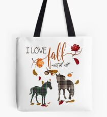 Horse Lovers - I Love Fall Most of All  Tote Bag