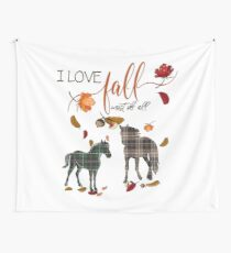 Horse Lovers - I Love Fall Most of All  Wall Tapestry