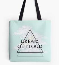 Dream Out Loud Tote Bag