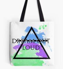 Dream Out Loud Watercolor Tote Bag