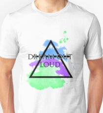 Dream Out Loud Watercolor Unisex T-Shirt