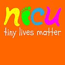 NICU Tiny Lives Matter Cute Neonatal Nurse von mjacobp