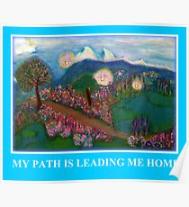 MY PATH IS LEADING ME HOME Poster