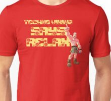Techno Viking; RELAX! Unisex T-Shirt