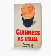 Guinness as Usual! Greeting Card