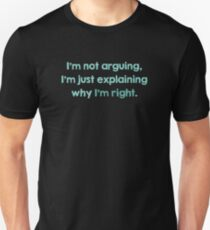 I'm Not Arguing Slim Fit T-Shirt