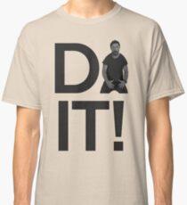 Shia Lebouf Do It Classic T-Shirt