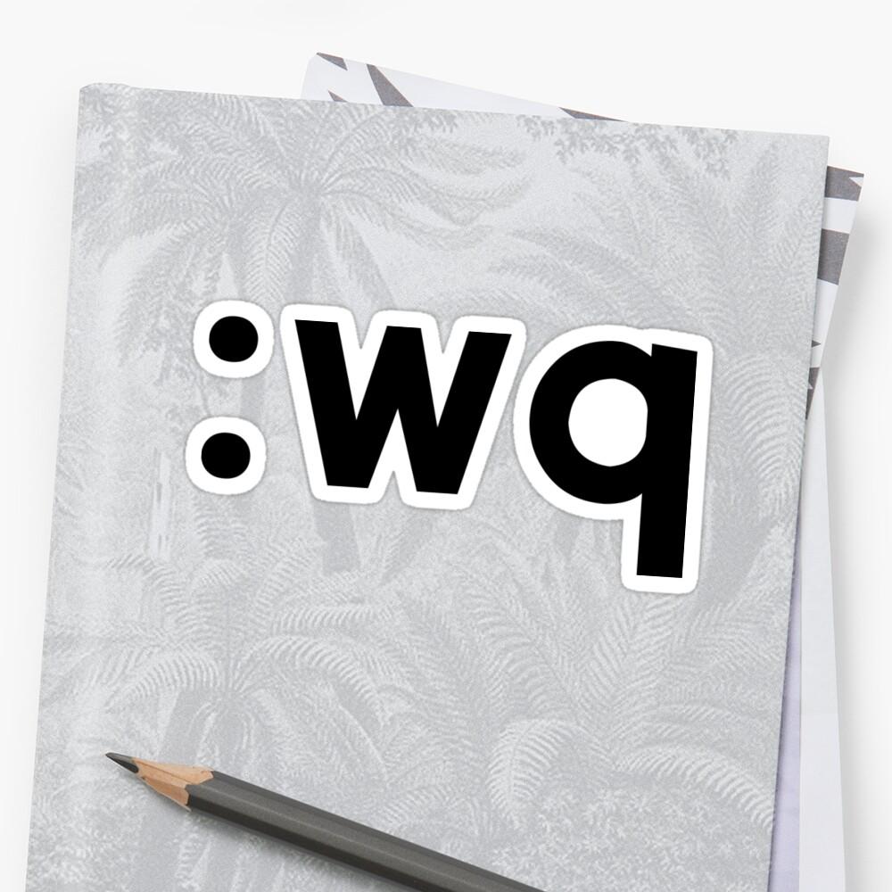 : wq - Diseño divertido del codificador que muestra cómo guardar y salir de Vi / Vim - Texto negro Pegatina