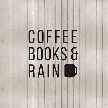 Kaffee Bücher & Regen von hocapontas