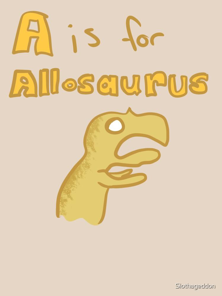 A is for Allosaurus! by Slothageddon