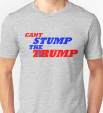 Can't Stump The Trump Text Only Unisex T-Shirt