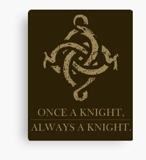 Once a Knight, Always a Knight Canvas Print