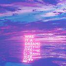 Was It a Dream by Devansh Atray