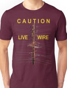 Caution - Live Wire Unisex T-Shirt