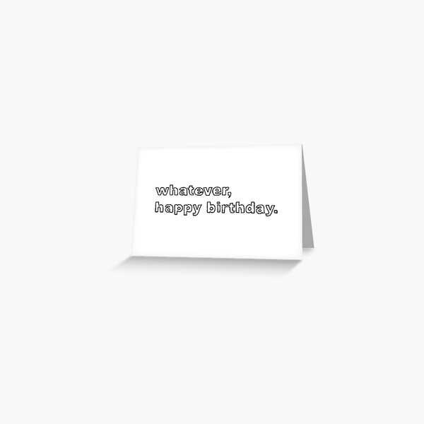 WHATEVER Greeting Card