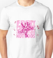 If every pork chop were perfect we wouldn't have hot dogs Slim Fit T-Shirt