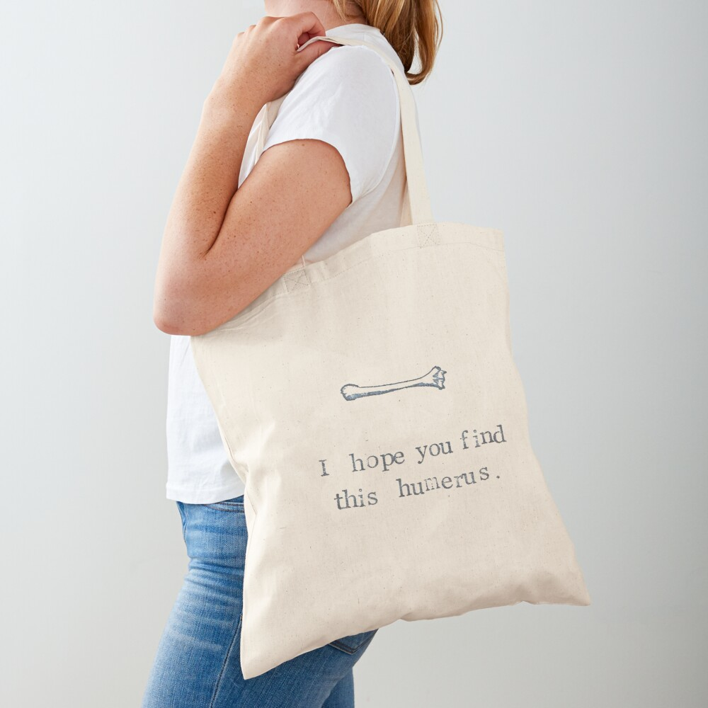 I Hope You Find This Humerus Tote Bag