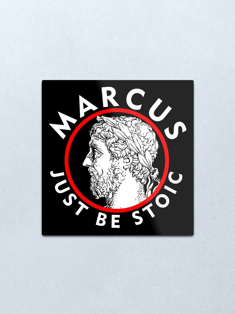 Alternate view of Marcus - Just Be Stoic - v1 Metal Print