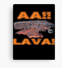 AAH! Lava Canvas Print