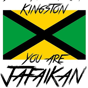 You ain't from Kingston You are Jafaikan by BrianEFisher
