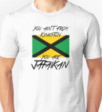 You ain't from Kingston You are Jafaikan Unisex T-Shirt