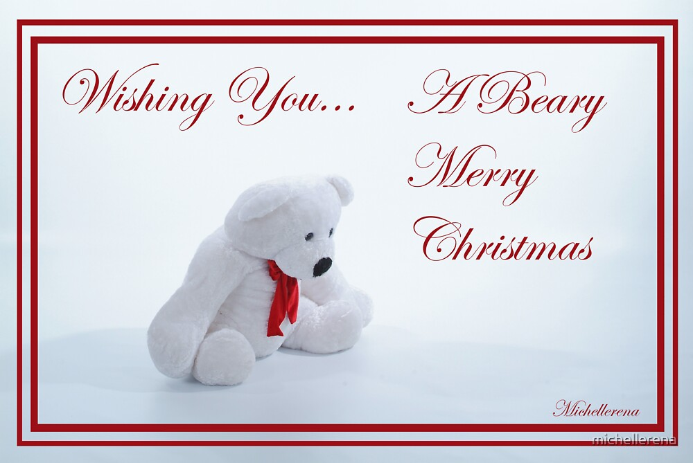 A Beary Merry Christmas by michellerena