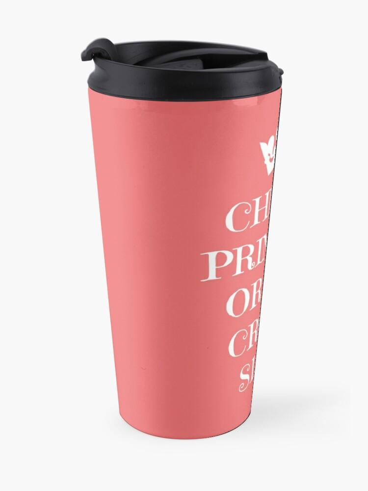 Alternate view of Chin Up Princess Or The Crown Slips Travel Mug