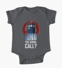 Doctor WHO you gonna call? One Piece - Short Sleeve