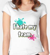Ich hasse mein Team (Splatoon) Tailliertes Rundhals-Shirt