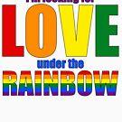 Love under Rainbow - Be Pride! by Andy Renard