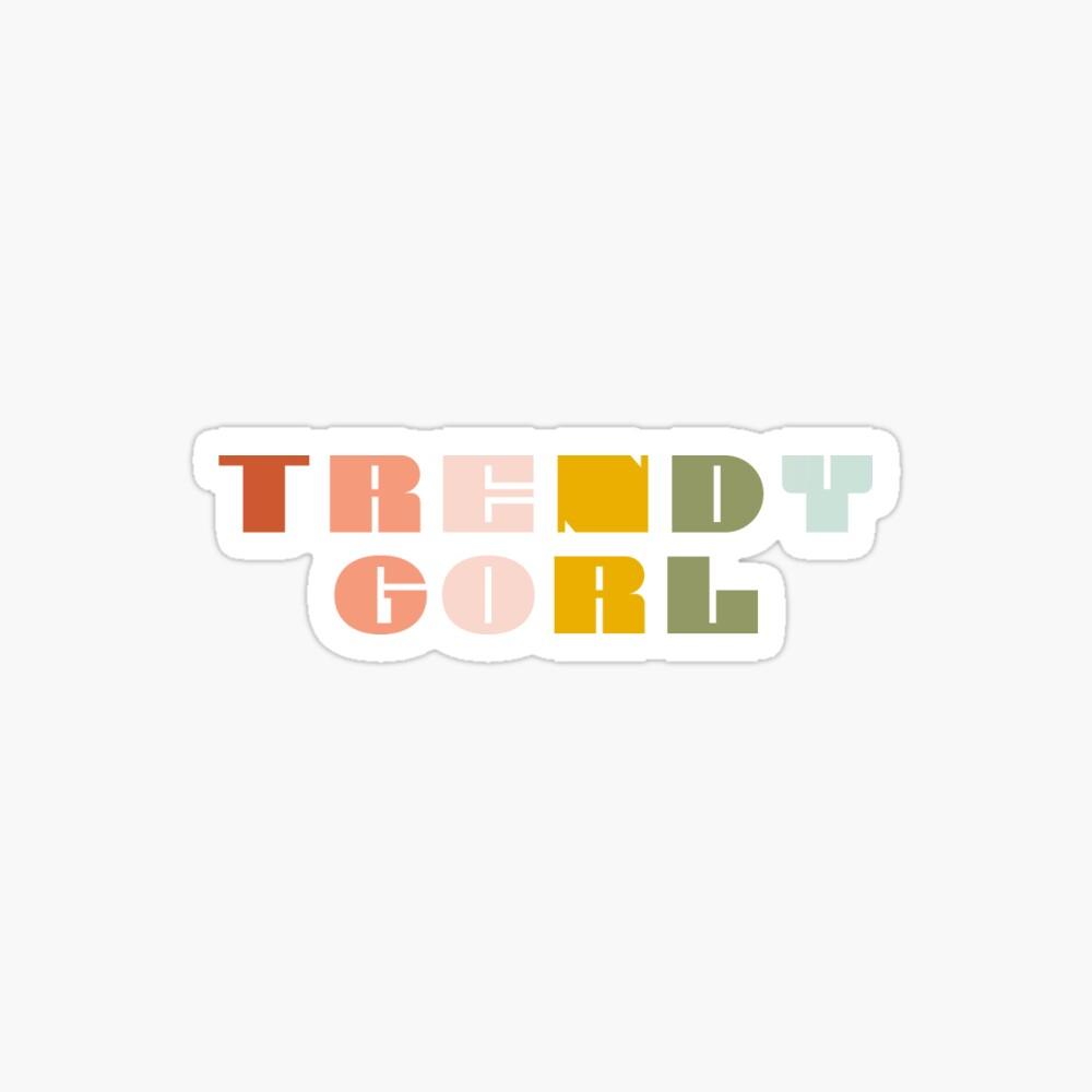 TRENDY GORL Sticker