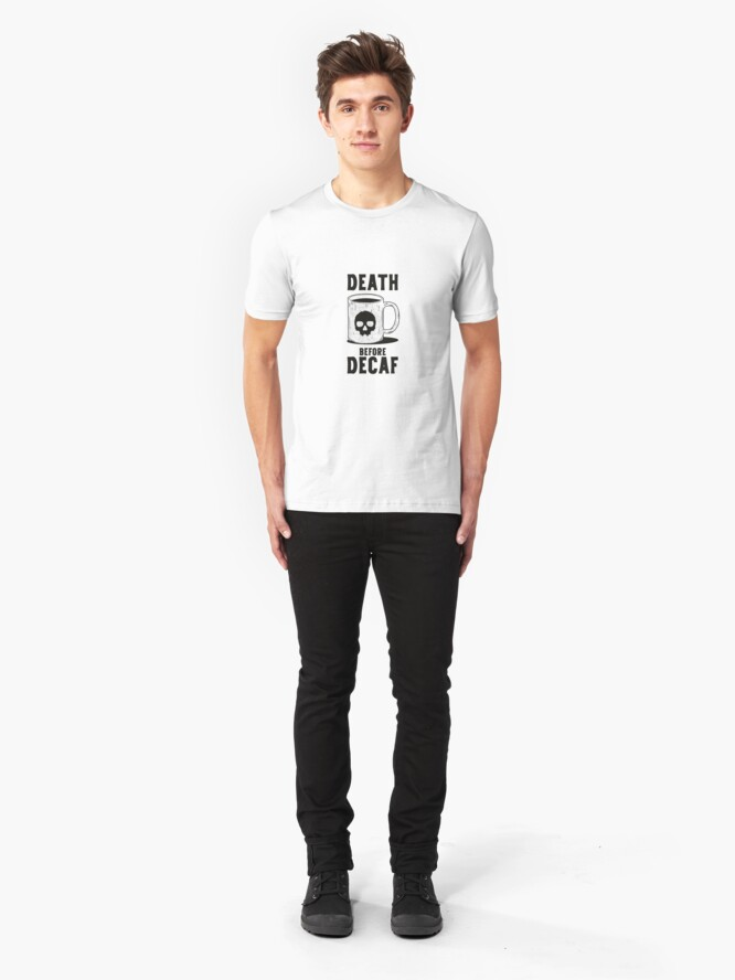 Alternate view of Death Before Decaf Slim Fit T-Shirt