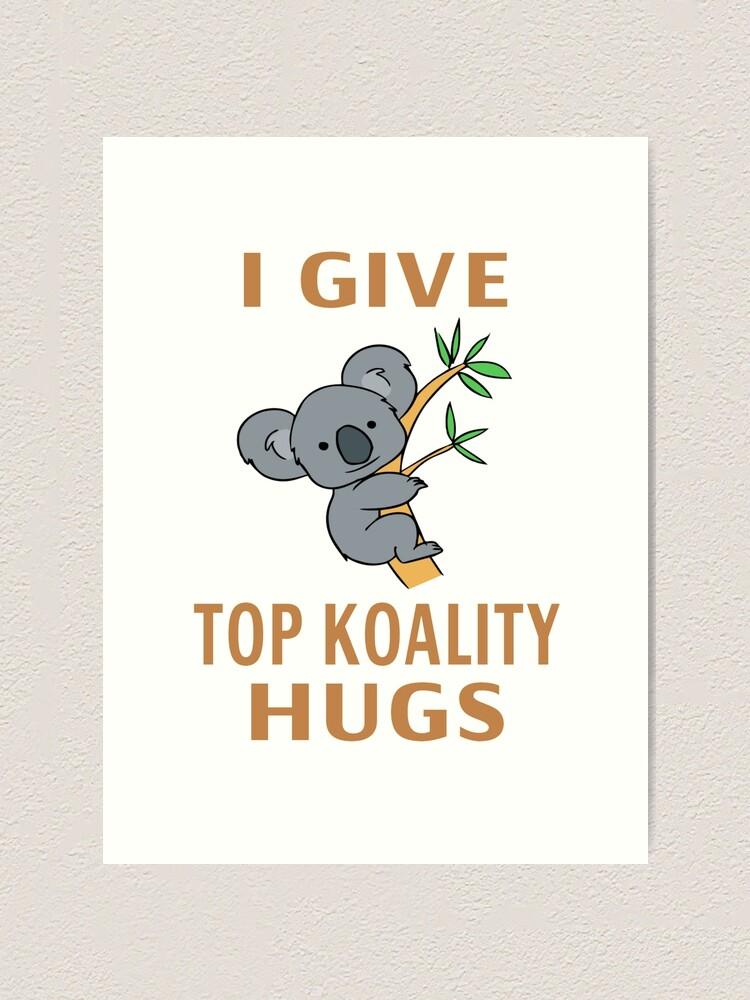 Alternate view of I Give Top Koality Hugs Art Print