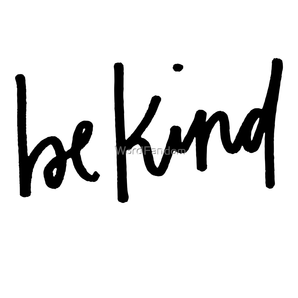 Be kind by WordFandom