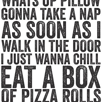I'm Like Hey What's Up Pillow, Gonna Take A Nap As Soon As I Walk In The Door, I Just Wanna Chill Eat A Box Of Pizza Rolls; I'm A Nap Queen & I'm Gonna Nap Some Mo' | Fetty Wap Trap Queen Lazy Shirt! by ABFTs