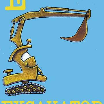 E is for Excavator by antsp35