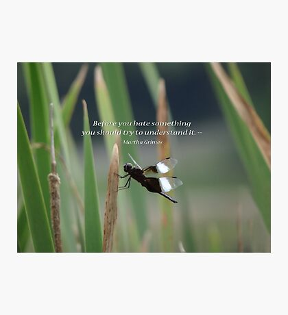 Before you hate something-inspirational Photographic Print
