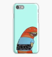Load of Barnacles iPhone Case/Skin