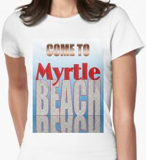 Come To Myrtle Beach T-Shirt T-Shirt