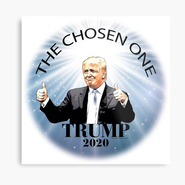 Trump 2020 The Chosen One Metal Print