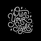 Own Your Style - Black and white monoline script hand lettering  by esztersletters